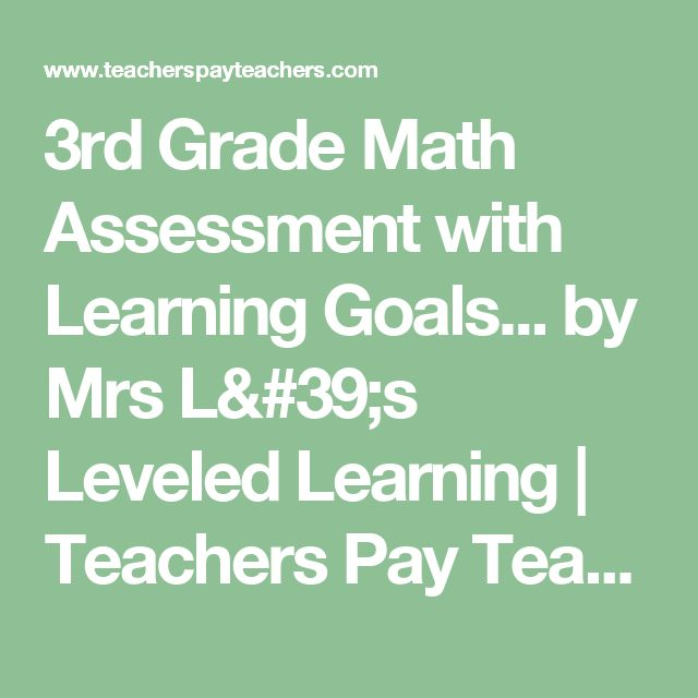 3rd Grade Math Assessment with Learning Goals... by Mrs L's Leveled Learning | Teachers Pay Teachers