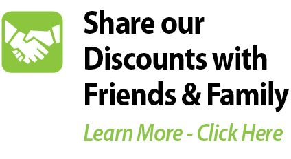 Share our Discounts with Friends & Family