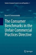 The consumer benchmarks in the unfair commercial practices directive / Bram B. Duivenvoorde. Springer, cop. 2015