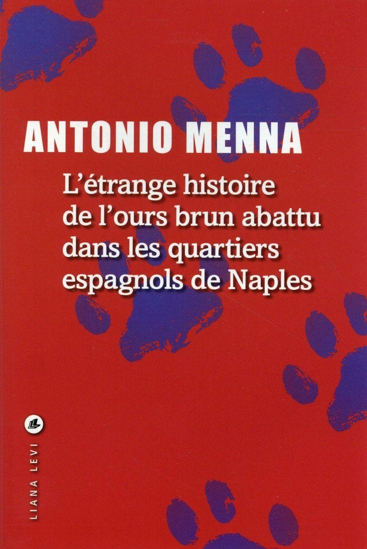 Vente  L'étrange histoire de l'ours brun abattu dans les quartiers espagnols de Naples  - Antonio Menna