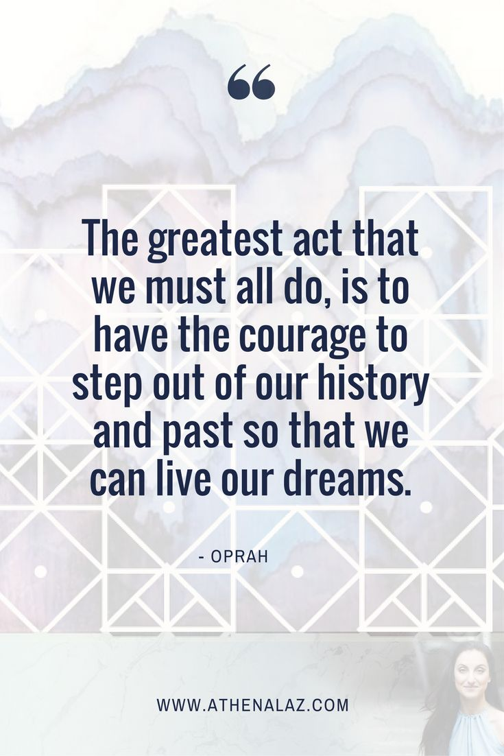 courage, history, past, live your dreams, quote oprah