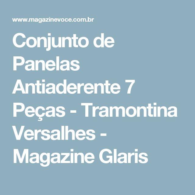 Conjunto de Panelas Antiaderente 7 Peças - Tramontina Versalhes - Magazine Glaris
