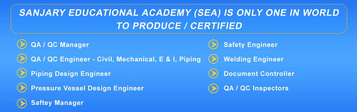 Sanjary Education Academy provides various certified qa/qc courses such as QA/QC Manager, Piping Engineer, Welding Engineer SEA CWI, Welding Inspector. Visit us: http://www.qaqccourse.com/