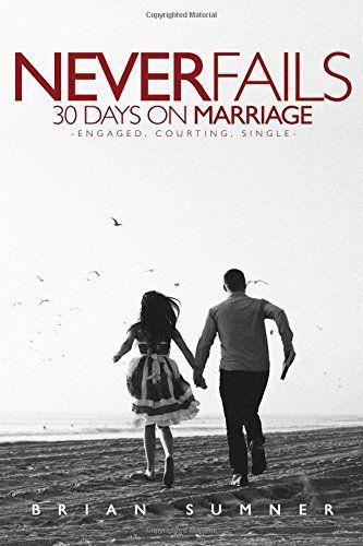Never Fails: 30 Day Marriage Devotional by Mr Brian Sumner https://www.amazon.com/dp/0692494251/ref=cm_sw_r_pi_dp_x_ee2QxbWZE1P53