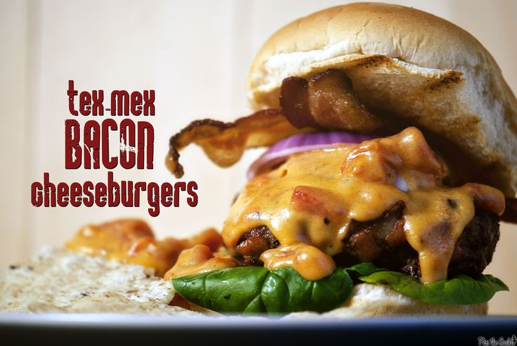 Tex-Mex Bacon Cheeseburgers. Okay, I admit it... there's not much I like better than a really good cheeseburger - YUM!