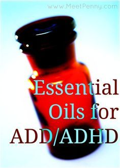 Essential oils for attention deficit problems like ADD/ADHD