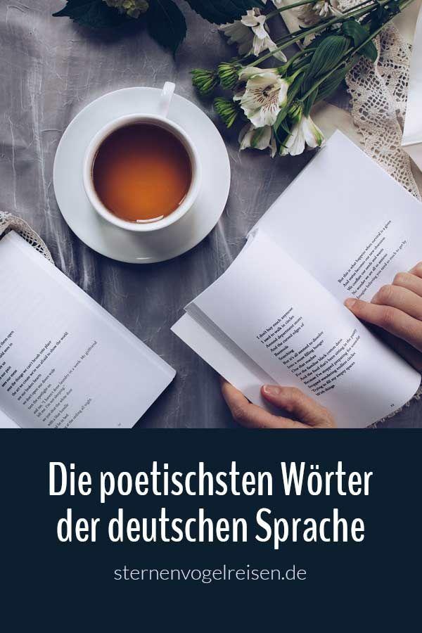 Die Poetischsten Wörter Der Deutschen Sprache Die