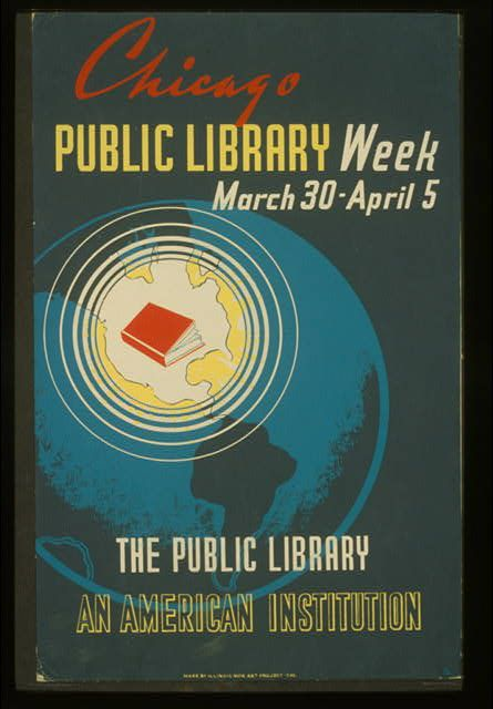 Chicago public library week--March 30 - April 5 The public library--an American institution /Vintage Posters, Book Posters, Libraries Weeks, Picture-Black Posters, Vintage Book, Libraries Weekmarch, Wpa Posters, Public Libraries, Chicago Public