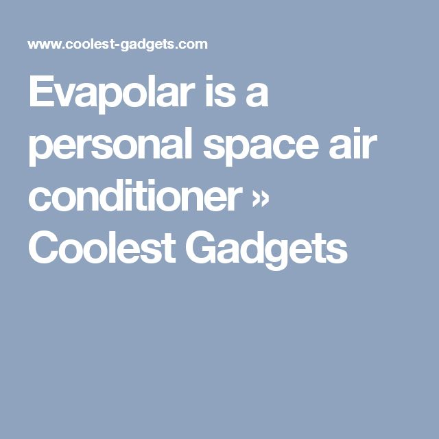 Evapolar is a personal space air conditioner » Coolest Gadgets