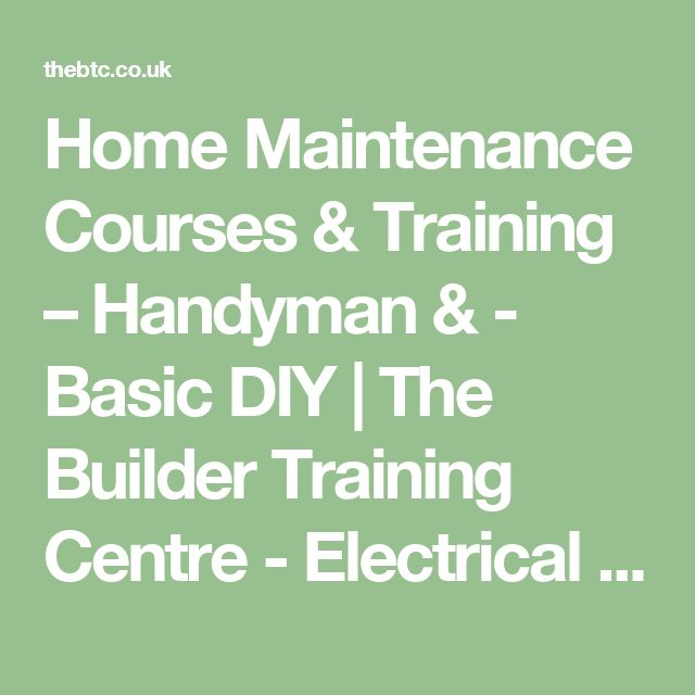 Home Maintenance Courses & Training – Handyman & - Basic DIY   The Builder Training Centre - Electrical Courses - Construction Training Courses - DIY Courses