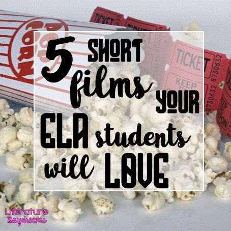 Blog post by Literature Daydreams - 5 fantastic short films you can use with your high school ELA students to teach literature, writing, and critical thinking!
