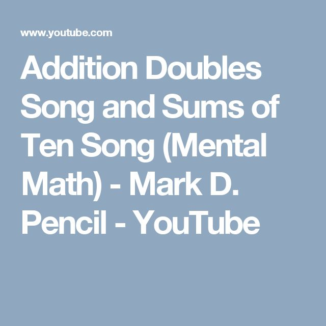 Addition Doubles Song and Sums of Ten Song (Mental Math) - Mark D. Pencil - YouTube