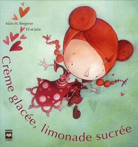 Crème glacée, limonade sucrée  Par Alain M. Bergeron|Fil|Julie