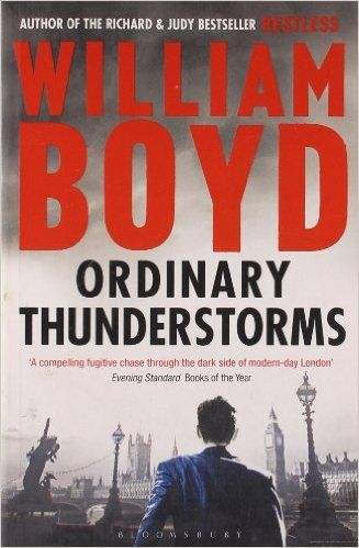 Ordinary Thunderstorms: Amazon.co.uk: William Boyd: 9781408802854: Books