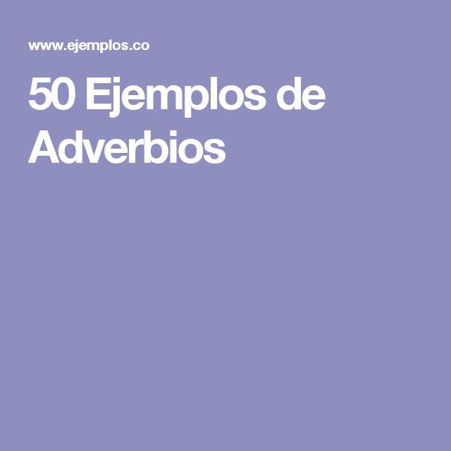 50 Ejemplos de Adverbios