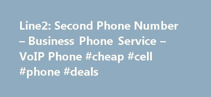 Line2: Second Phone Number – Business Phone Service – VoIP Phone #cheap #cell #phone #deals http://mobile.remmont.com/line2-second-phone-number-business-phone-service-voip-phone-cheap-cell-phone-deals/  Business or personal, we've got your number. Why have a second number? A second line helps you separate your personal life from your work one — much like business email does with creating a professional or separate identity. With a line that serves as your designated business number, you have…