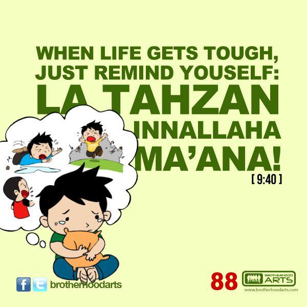 "#088 Ahmad Says: ""When life gets tough, just remind yourself: La Tahzan Innallaha Ma'ana."