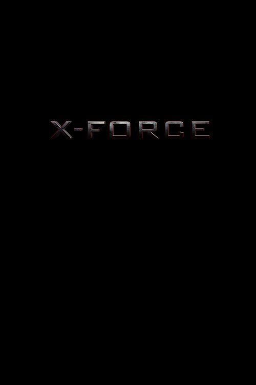 Watch X-Force Full-Movie
