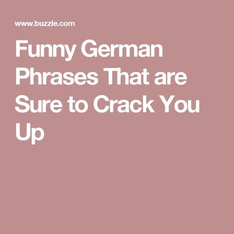 Funny German Phrases That are Sure to Crack You Up