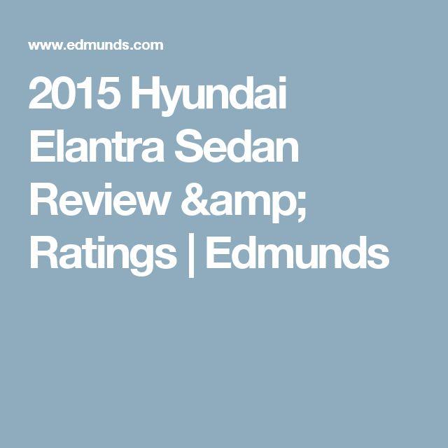 2015 Hyundai Elantra Sedan Review & Ratings | Edmunds