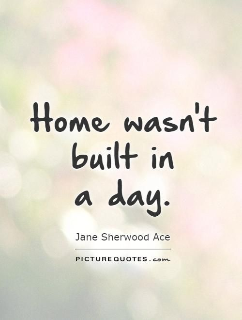 Quotes About Building A Home Quotesgram By Quotesgram