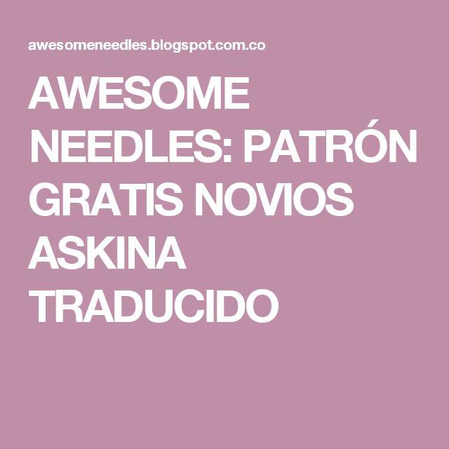AWESOME NEEDLES: PATRÓN GRATIS NOVIOS ASKINA TRADUCIDO