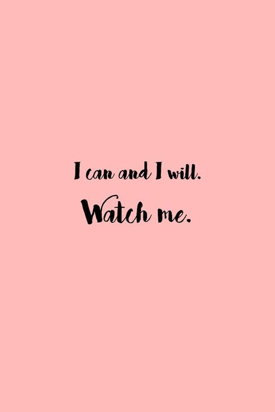 I Can And I Will Watch Me You Can Truly Be Anything You Put Your