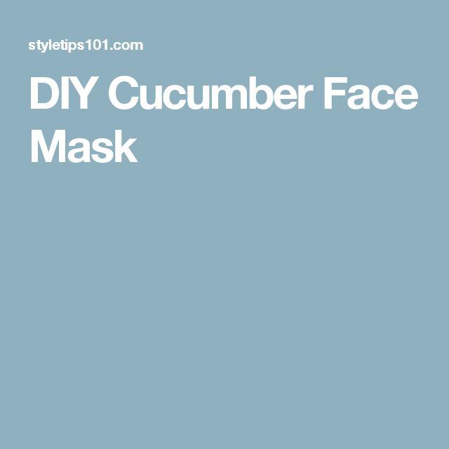 DIY Cucumber Face Mask
