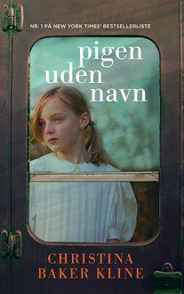 Pigen uden navn a book by Christina Baker Kline — Bookmate