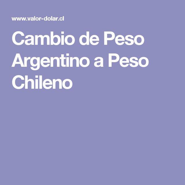 Cambio de Peso Argentino a Peso Chileno