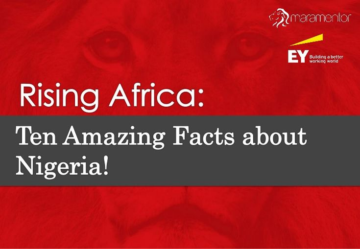 Rising Africa- Ten Amazing Facts about Nigeria