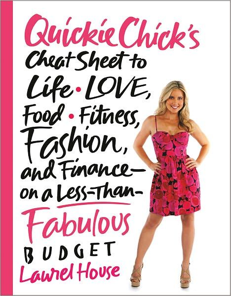 RED HOT BOOK OF THE WEEK:  QuickieChick's Cheat Sheet to Life, Love, Food, Fitness, Fashion, and Finance on a Less-Than-Fabulous Budget  by Laurel House: Laurel House, Books Jackets, Fit Fashion, Books Worth, Quicki Lifestyle, Cheat Sheet, Quickiechick Cheat, Finance On, New Books