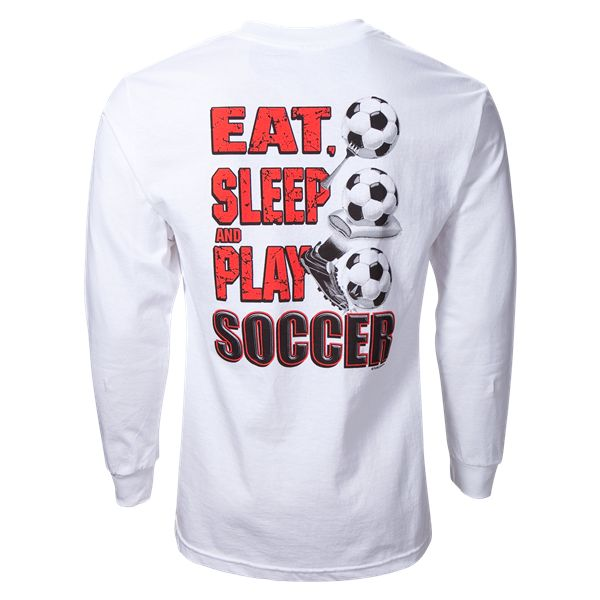 Eat, Sleep and play soccer long sleeve soccer tshirt.
