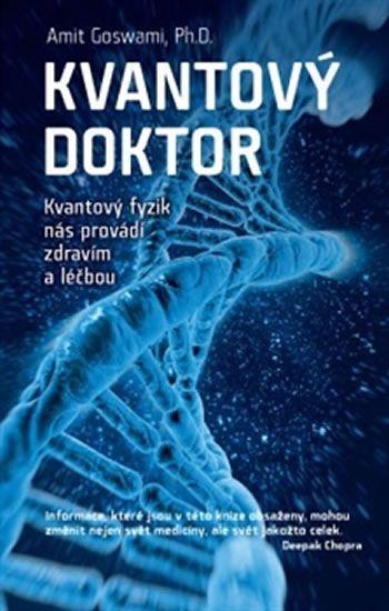 Kniha Kvantový doktor - Kvantový fyzik nás provádí zdravím a léčbou | bux.cz