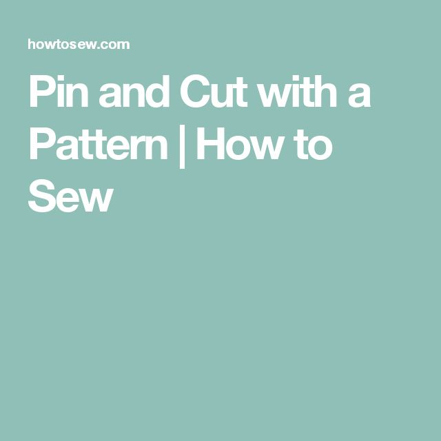 Pin and Cut with a Pattern | How to Sew