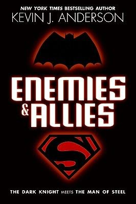 """Enemies & Allies by Kevin J. Anderson - an early tale of Batman and Superman set in the late 1950s as the cold war was """"heating"""" up. This book is STILL on my brain."""