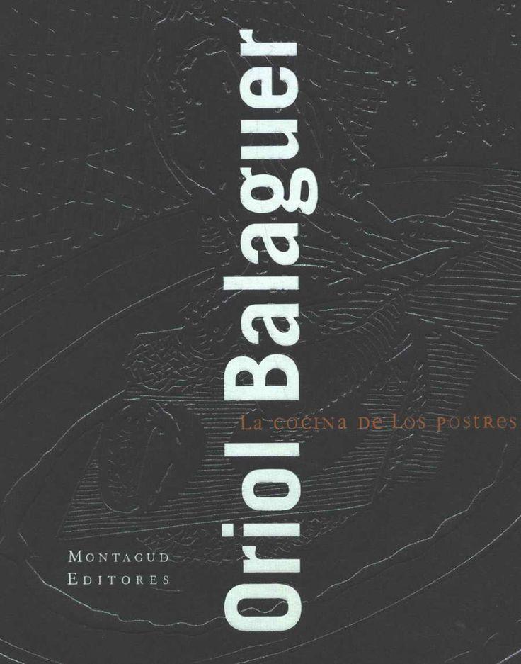 Oriol Balaguer. La cocina de los postres