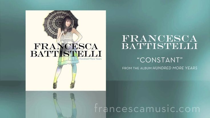 "Francesca Battistelli - Listen To ""Constant"""