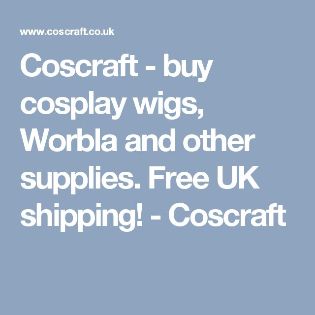Coscraft - buy cosplay wigs, Worbla and other supplies. Free UK shipping! - Coscraft