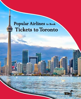 Popular Airlines to Book Tickets to Toronto