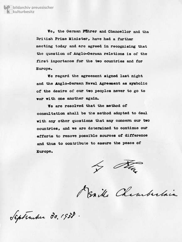 """Neville Chamberlain and Adolf Hitler's Joint Resolution """"Never to Go to War with One Another Again"""" (September 30, 1938). Hitler's aggressive foreign policy had always been accompanied by declarations of his peaceful intentions. Of course, evil Hitler was lying and fooled the PM, who resigned soon afterwards."""