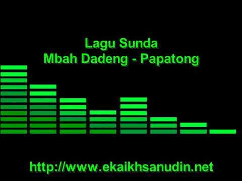 Lagu Sunda Papatong - Mbah Dadeng