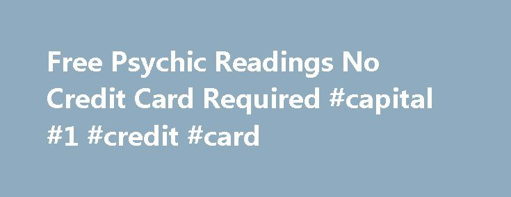 Free Psychic Readings No Credit Card Required #capital #1 #credit #card http://credit.remmont.com/free-psychic-readings-no-credit-card-required-capital-1-credit-card/  #free credit score no credit card required # Free Psychic Question By Email Free Psychic Question By Email Are you Read More...The post Free Psychic Readings No Credit Card Required #capital #1 #credit #card appeared first on Credit.