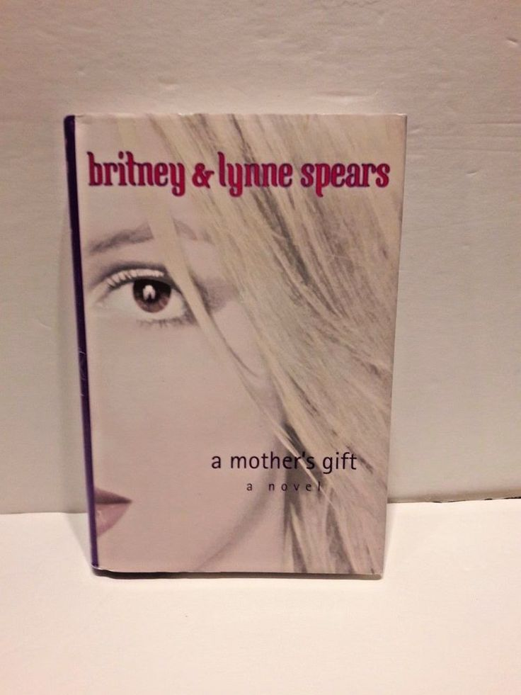 Britney & Lynne Spears A Mother's Gift Book A Novel Hardcover Biography