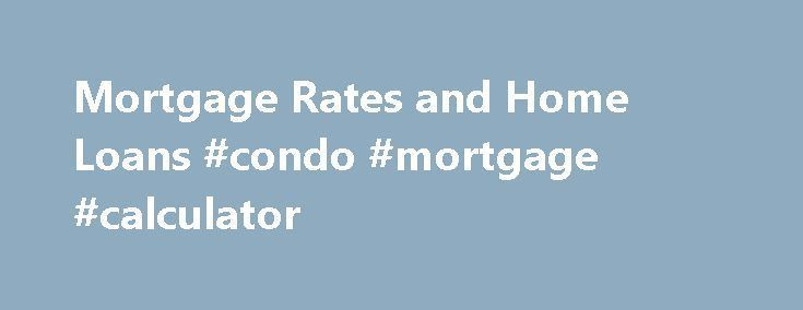 "Mortgage Rates and Home Loans #condo #mortgage #calculator http://mortgage.nef2.com/mortgage-rates-and-home-loans-condo-mortgage-calculator/  #compare mortgages # Credit Cards Banking Investing Mortgages Loans Insurance Credit Cards Banking Investing Mortgages Loans Insurance Today's Mortgage Rates and Home Loans ""The 10-year Treasury yield rose 18 basis points to 1.73%, its highest level since Brexit,"" Sean Becketti, chief economist for Freddie Mac, said in a news release. Brexit was the"