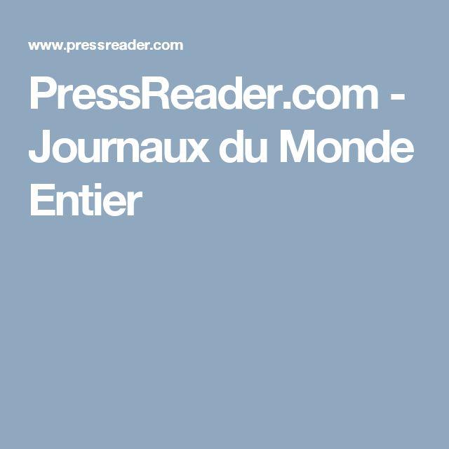 PressReader.com - Journaux du Monde Entier