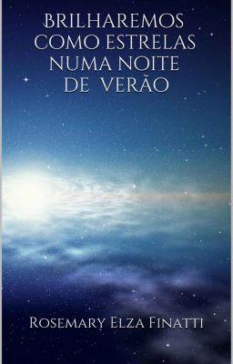 """Read """"Brilharemos como estrelas numa noite de verão - Brilharemos como estrelas numa noite de verão"""" #wattpad #no-fico"""