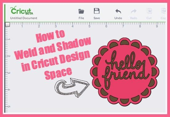 [Video]Cricut Explore Design Space-Weld and Shadow