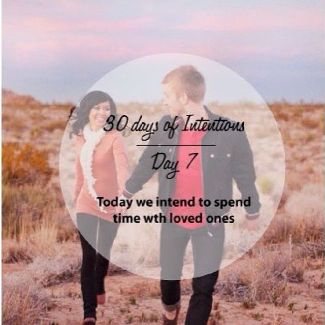 Day 7: 30 days of intentions. Today we intend to spend time with loved ones #love #dailyintention #affirmation #stralastyle