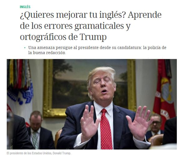 ¿Quieres mejorar tu inglés? Aprende de los errores gramaticales y ortográficos de Trump / @verne | #readytocommunicate